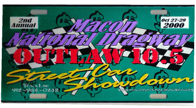 "2nd (2000) Macon National Dragway Outlaw Showdown""Official"" Licence Plate NEW"